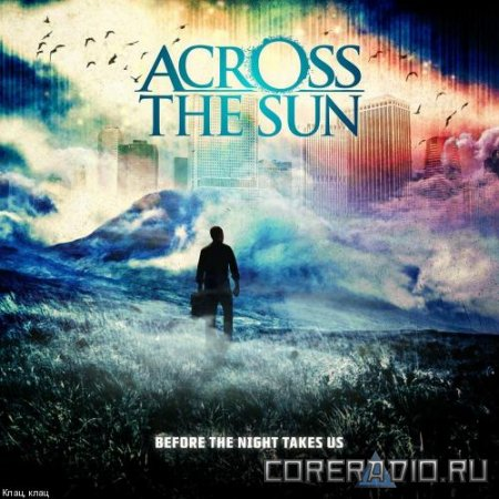 Across The Sun - Before The Night Takes Us (2011)