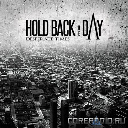 Hold Back The Day - Desperate Times [EP] (2011)