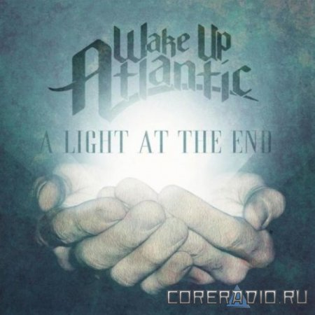 Wake Up Atlantic - A Light at the End [EP] (2011)