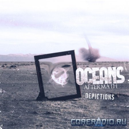 Ocean's Aftermath - Depictions [EP] (2012)