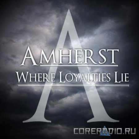 Amherst - Where Loyalties Lie (2012)