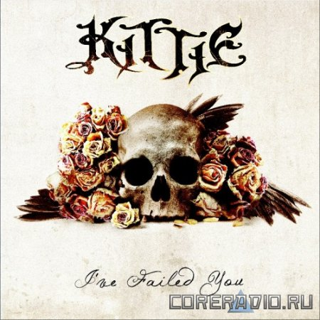 Kittie - I've Failed You (2011)