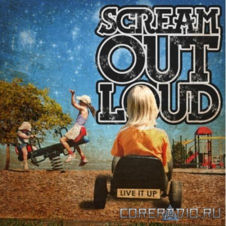 Scream Out Loud - Live It Up [EP] (2012)