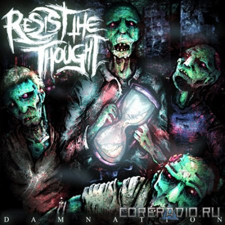 Resist The Thought - Damnation (2010)