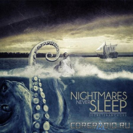 Nightmares Never Sleep - Secrets & Anchors [EP] (2012)