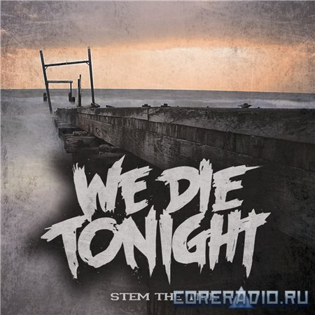 We Die Tonight - Stem The Tide [EP] (2012)