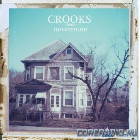 Crooks - Nevermore [EP] (2012)