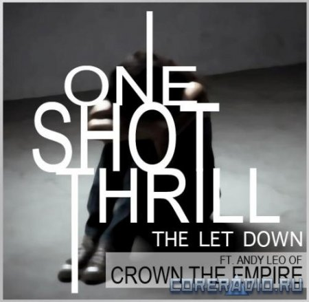 One Shot Thrill – The Let Down (Feat. Andy Leo of Crown The Empire)  [single] (2012)