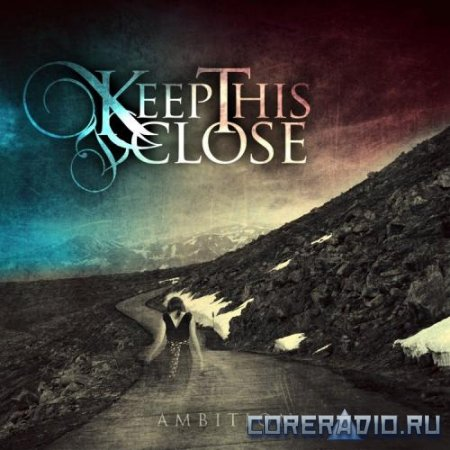 Keep This Close – Ambition (2012)