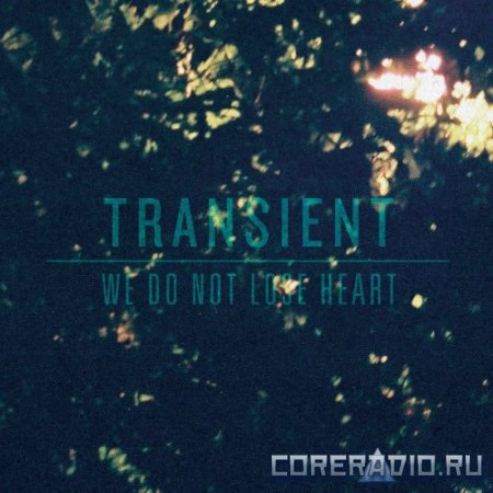 Transient - We Do Not Lose Heart [EP] (2012)