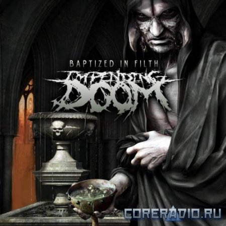 Impending Doom - Baptized In Filth (2012)
