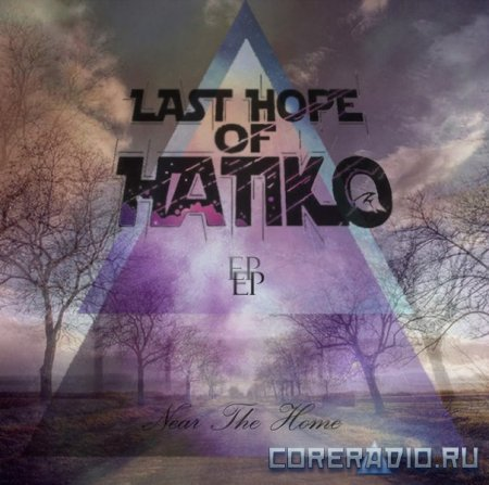 Last Hope Of Hatiko - Near The Home [EP] 2012