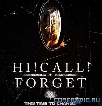 Hi!Call!Forget-This Time To Change [EP] (2012)