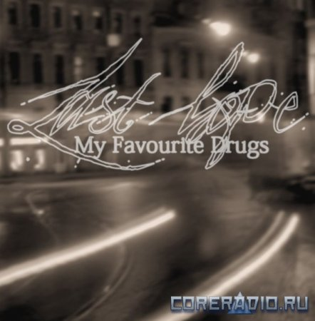 My Favourite Drugs - Last hope (EP 2012)